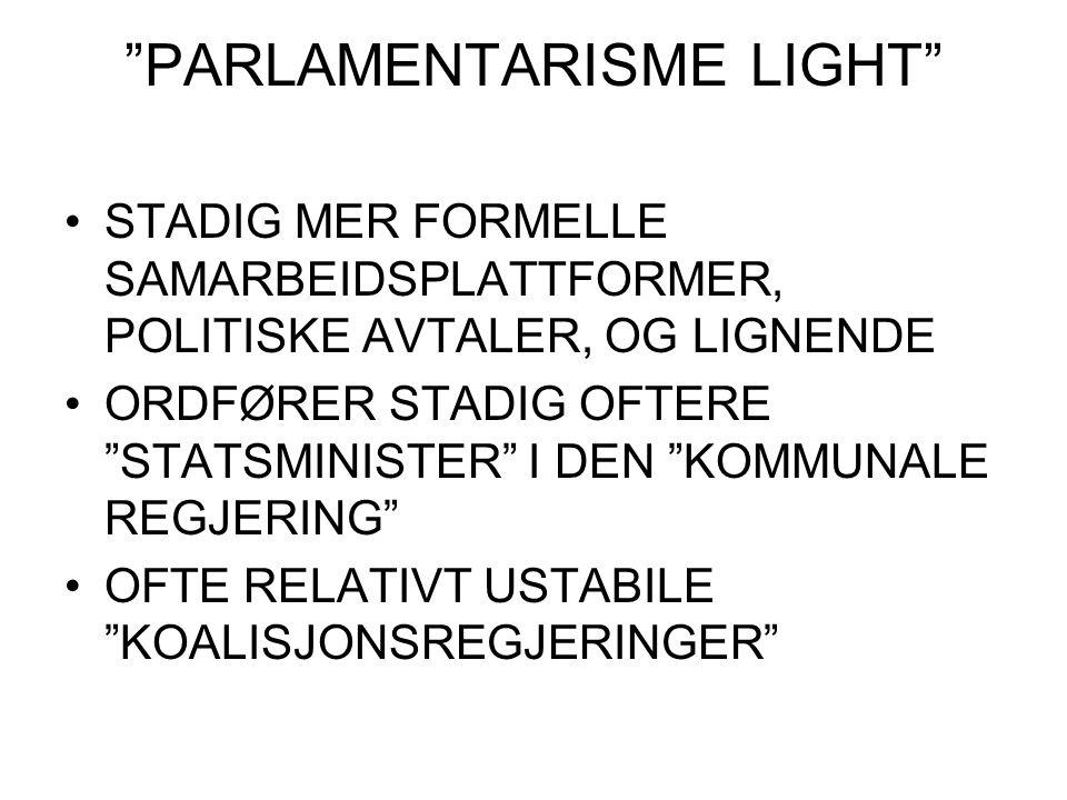"""""""PARLAMENTARISME LIGHT"""" STADIG MER FORMELLE SAMARBEIDSPLATTFORMER, POLITISKE AVTALER, OG LIGNENDE ORDFØRER STADIG OFTERE """"STATSMINISTER"""" I DEN """"KOMMUN"""