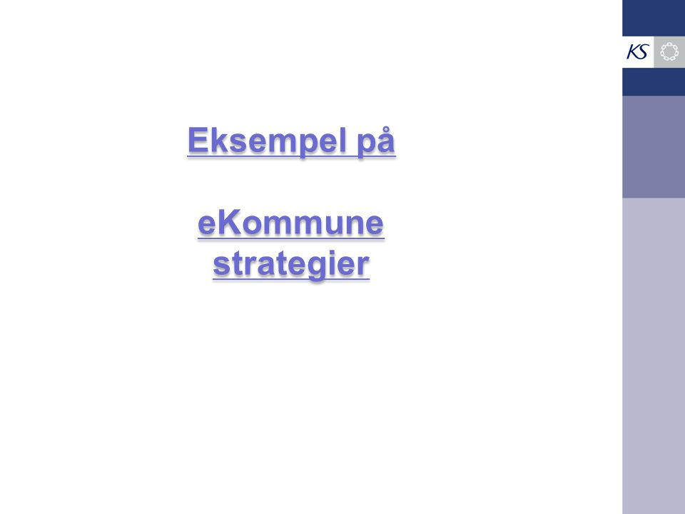Eksempel på eKommune strategier Eksempel på eKommune strategier