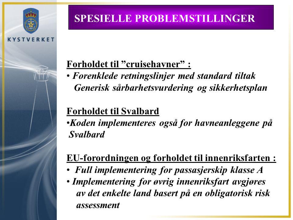 """SPESIELLE PROBLEMSTILLINGER Forholdet til """"cruisehavner"""" : Forenklede retningslinjer med standard tiltak Generisk sårbarhetsvurdering og sikkerhetspla"""