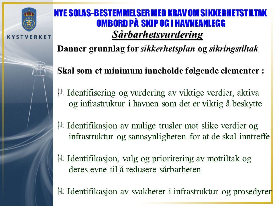 Sårbarhetsvurdering Danner grunnlag for sikkerhetsplan og sikringstiltak Skal som et minimum inneholde følgende elementer :  Identifisering og vurder