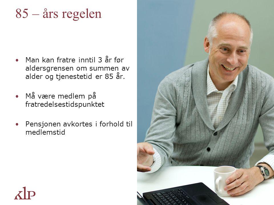 Dagens regler Hovedregel: 66% av sluttlønn inntil 12 G Overføringsavtale Full pensjon: 30 års medlemstid