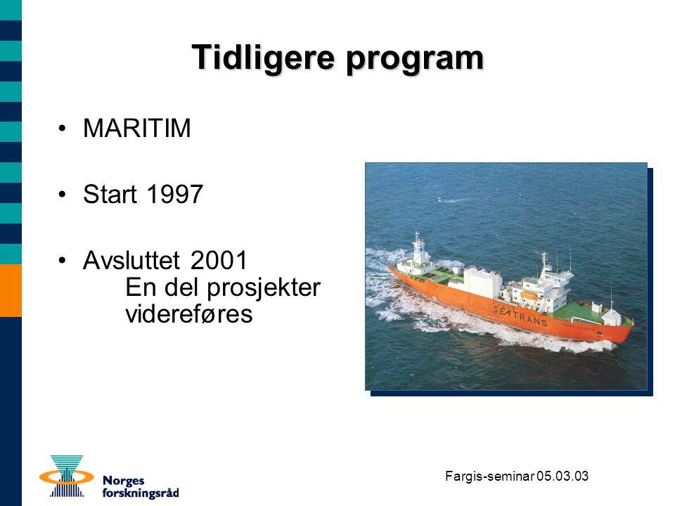 Fargis-seminar 05.03.03 Programmet MARITIM FoU-områder og del-programmer FoU-områder og del-programmer 1994 1995199619971998199920001993 Nærskipsfart Maritim IT drift 1.