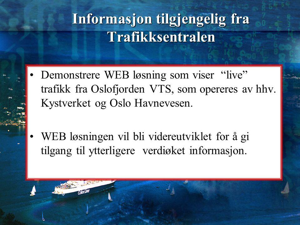 """Informasjon tilgjengelig fra Trafikksentralen Demonstrere WEB løsning som viser """"live"""" trafikk fra Oslofjorden VTS, som opereres av hhv. Kystverket og"""
