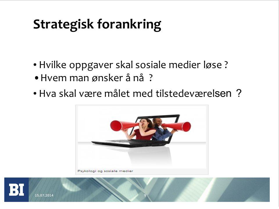 9 Strategisk forankring Hvilke oppgaver skal sosiale medier løse .