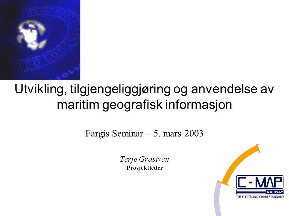 Utvikling, tilgjengeliggjøring og anvendelse av maritim geografisk informasjon Fargis Seminar – 5.
