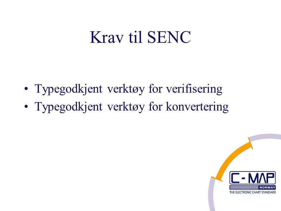 Krav til SENC Typegodkjent verktøy for verifisering Typegodkjent verktøy for konvertering