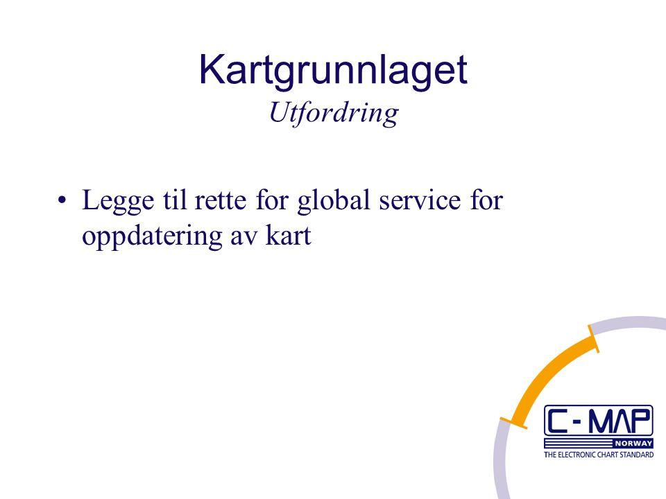 Kartgrunnlaget Utfordring Legge til rette for global service for oppdatering av kart