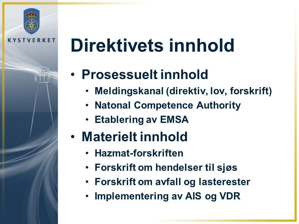Direktivets innhold Prosessuelt innhold Meldingskanal (direktiv, lov, forskrift) Natonal Competence Authority Etablering av EMSA Materielt innhold Haz