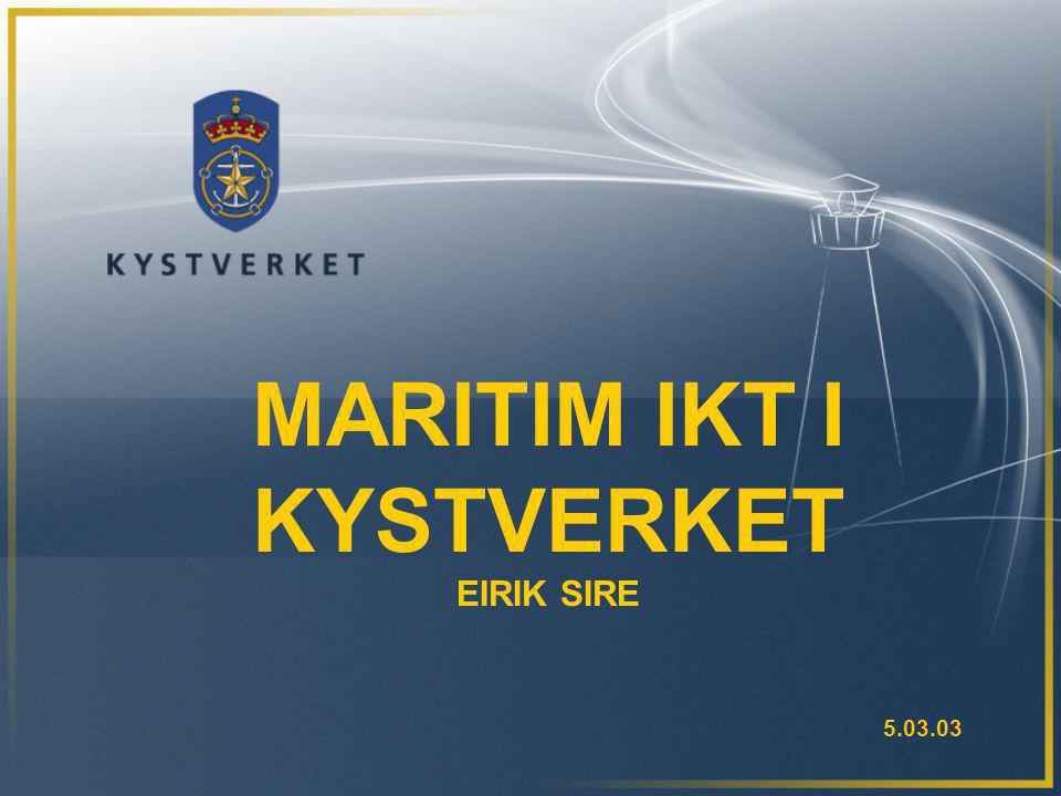 MARITIM IKT I KYSTVERKET EIRIK SIRE 5.03.03
