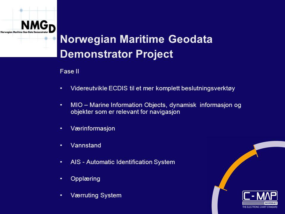 Norwegian Maritime Geodata Demonstrator Project Fase II Videreutvikle ECDIS til et mer komplett beslutningsverktøy MIO – Marine Information Objects, d