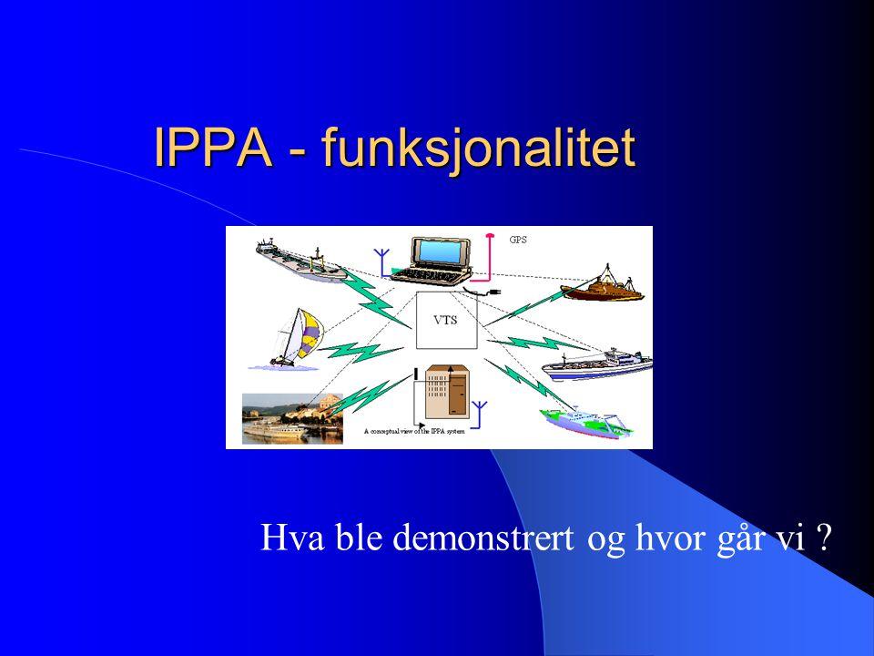 IPPA - funksjonalitet Hva ble demonstrert og hvor går vi
