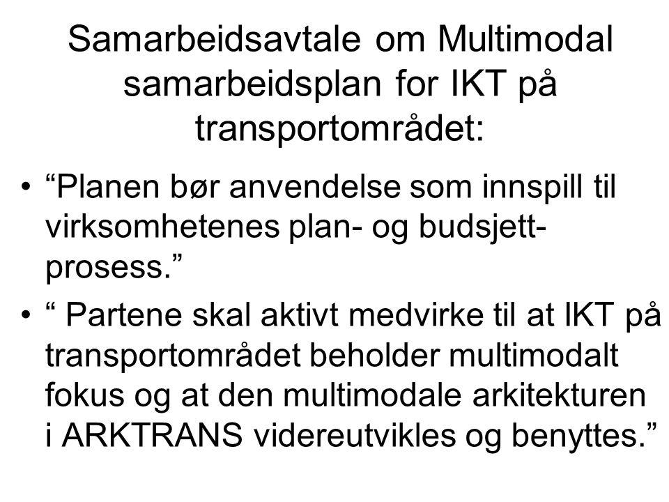 """Samarbeidsavtale om Multimodal samarbeidsplan for IKT på transportområdet: """"Planen bør anvendelse som innspill til virksomhetenes plan- og budsjett- p"""