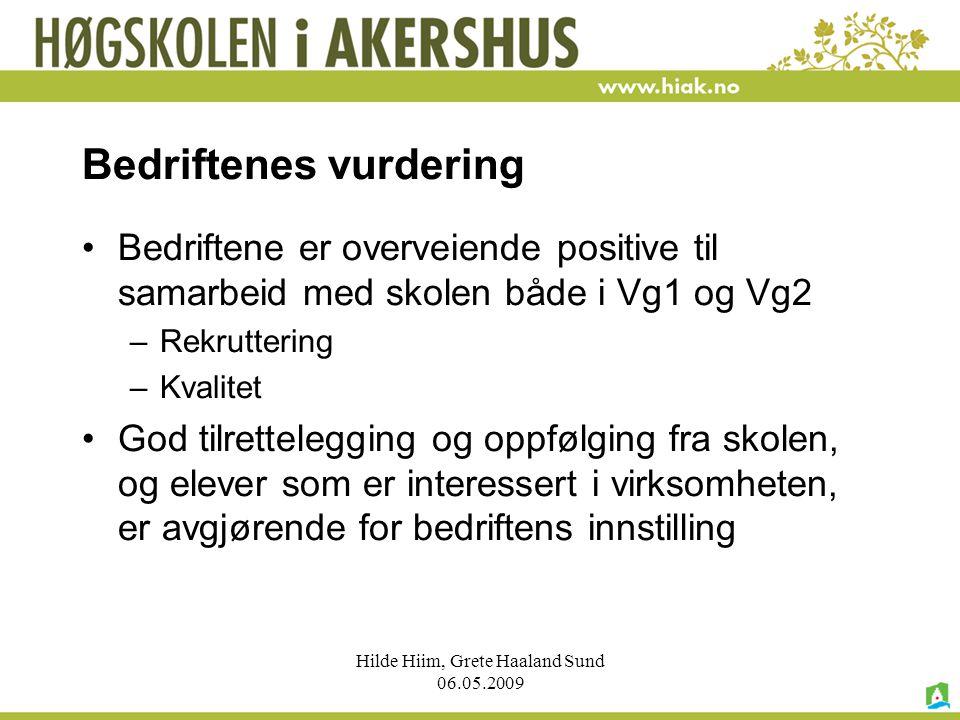 Hilde Hiim, Grete Haaland Sund 06.05.2009 Bedriftenes vurdering Bedriftene er overveiende positive til samarbeid med skolen både i Vg1 og Vg2 –Rekrutt