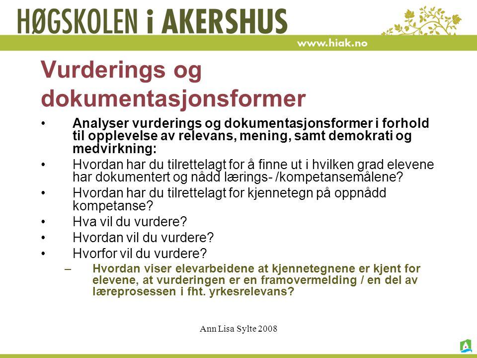Ann Lisa Sylte 2008 Oppgave i tverrfaglige grupper: Analyse og dokumentasjon Viktig at dere analyser i fht.