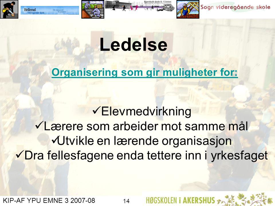 KIP-AF YPU EMNE 3 2007-08 13 Rør oppgave, Sogn VGS Pedagogisk opplegg