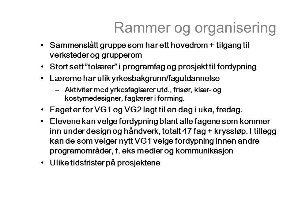 """Rammer og organisering Sammenslått gruppe som har ett hovedrom + tilgang til verksteder og grupperom Stort sett """"tolærer"""" i programfag og prosjekt til"""