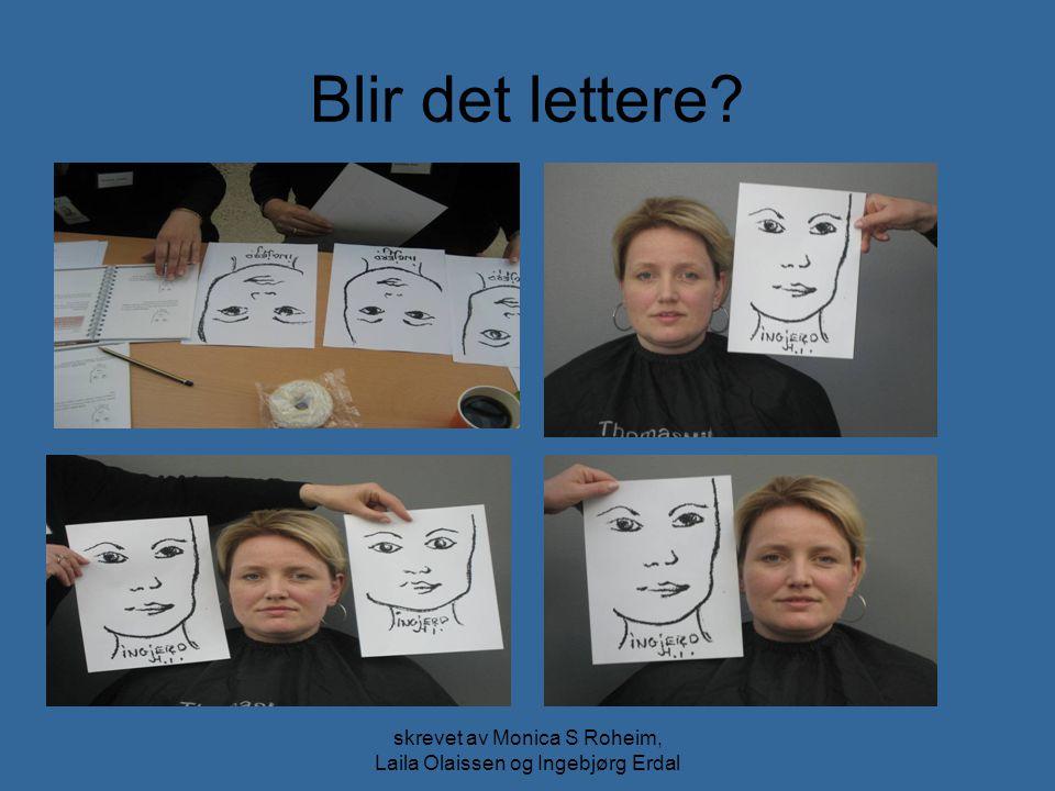 skrevet av Monica S Roheim, Laila Olaissen og Ingebjørg Erdal Blir det lettere?