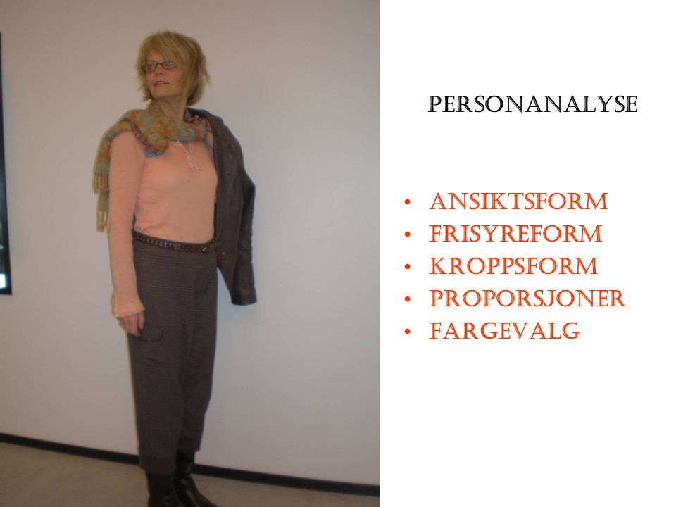 Personanalyse Ansiktsform Frisyreform Kroppsform Proporsjoner fargevalg
