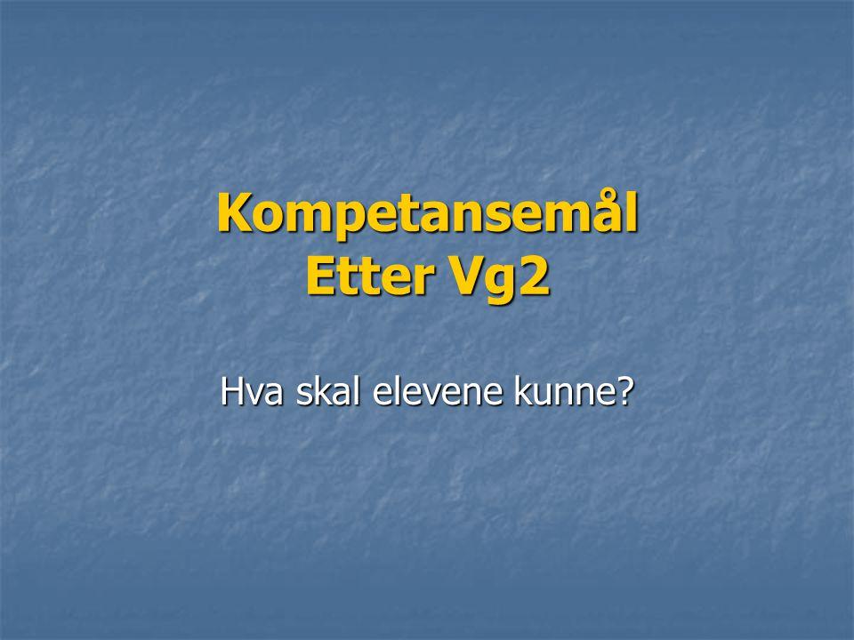 Kompetansemål Etter Vg2 Hva skal elevene kunne?