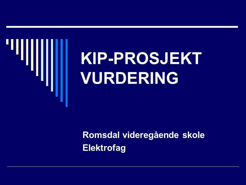 KIP-PROSJEKT VURDERING Romsdal videregående skole Elektrofag