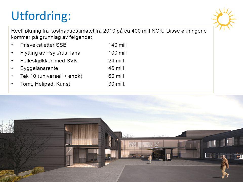 5 Utfordring: Reell økning fra kostnadsestimatet fra 2010 på ca 400 mill NOK. Disse økningene kommer på grunnlag av følgende: Prisvekst etter SSB140 m