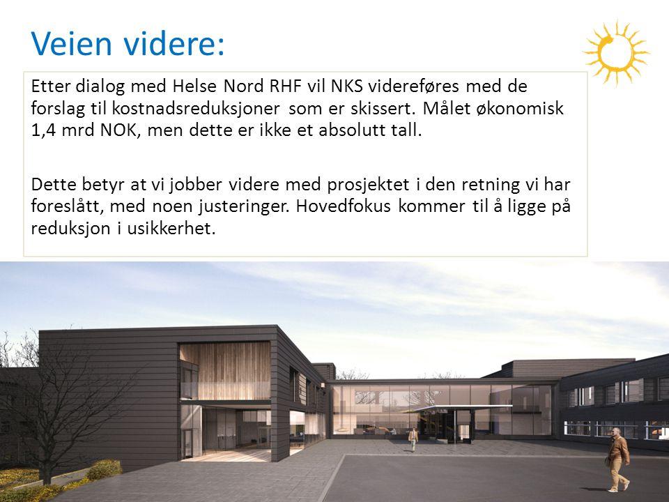 8 Veien videre: Etter dialog med Helse Nord RHF vil NKS videreføres med de forslag til kostnadsreduksjoner som er skissert. Målet økonomisk 1,4 mrd NO