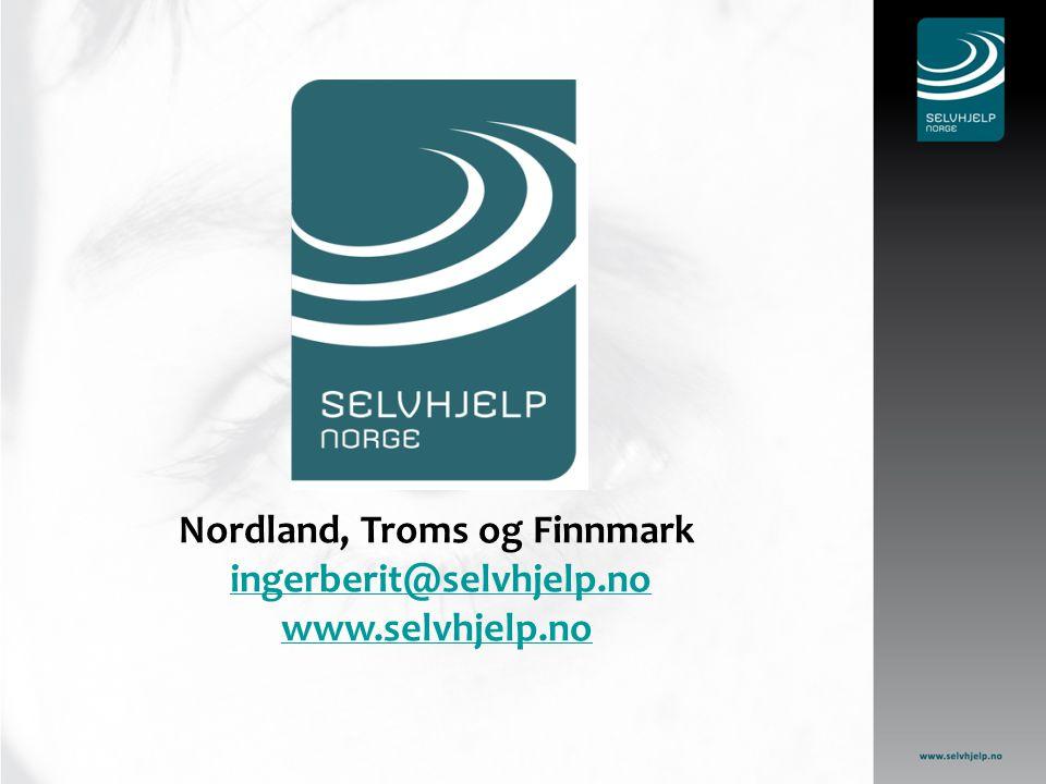 Nordland, Troms og Finnmark ingerberit@selvhjelp.no www.selvhjelp.noingerberit@selvhjelp.no www.selvhjelp.no