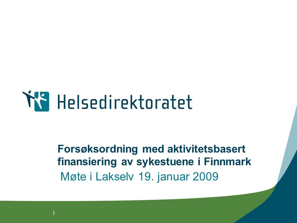| Forsøksordning med aktivitetsbasert finansiering av sykestuene i Finnmark Møte i Lakselv 19.