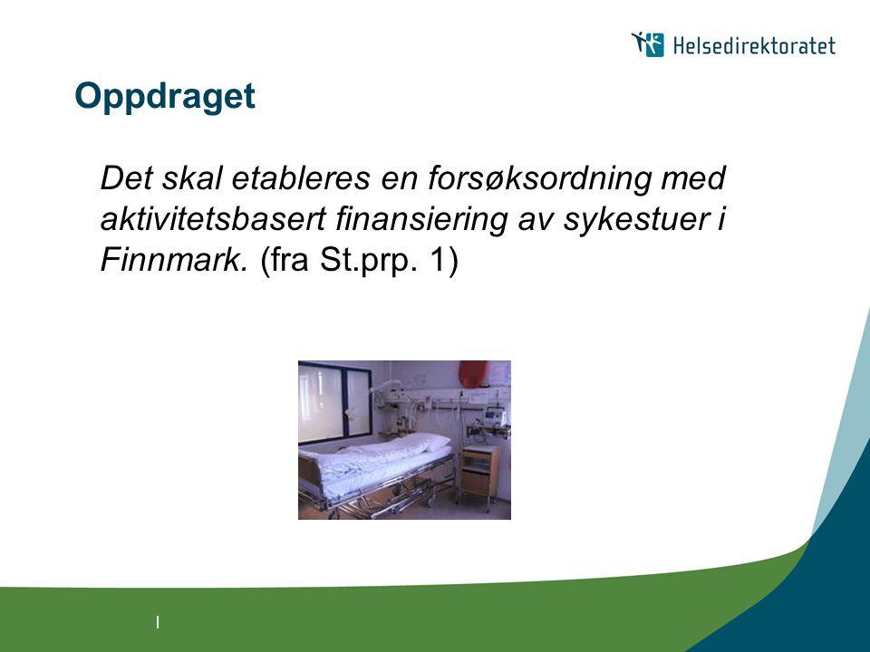 | Oppdraget Det skal etableres en forsøksordning med aktivitetsbasert finansiering av sykestuer i Finnmark.
