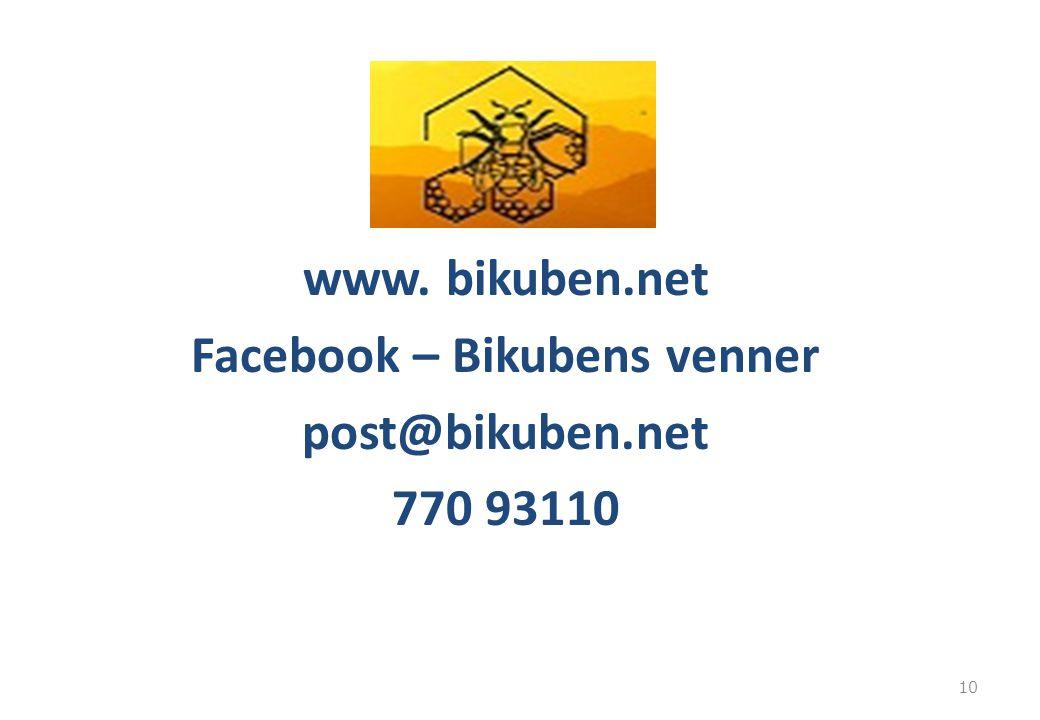 www. bikuben.net Facebook – Bikubens venner post@bikuben.net 770 93110 10