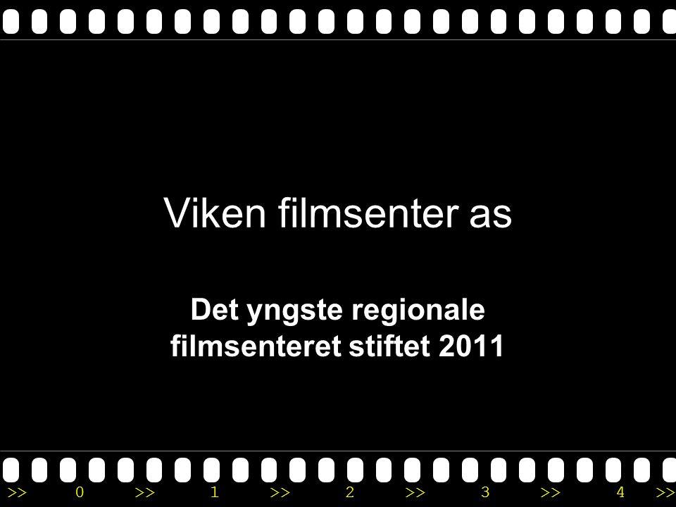 >>0 >>1 >> 2 >> 3 >> 4 >> Viken filmsenter as Det yngste regionale filmsenteret stiftet 2011