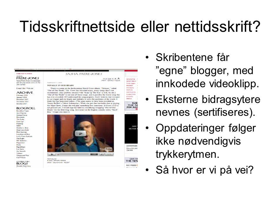 Tidsskriftnettside eller nettidsskrift. Skribentene får egne blogger, med innkodede videoklipp.