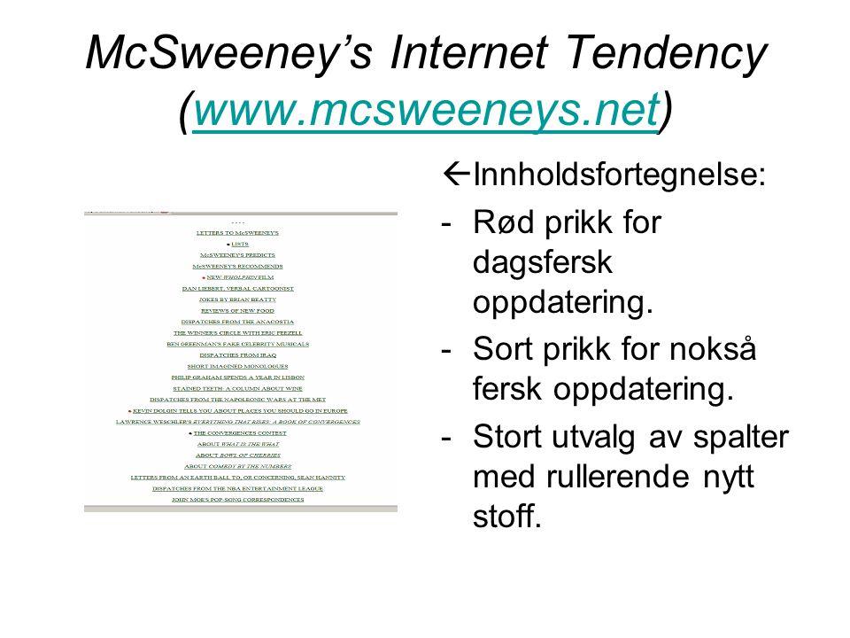 McSweeney's Internet Tendency (www.mcsweeneys.net)www.mcsweeneys.net  Innholdsfortegnelse: -Rød prikk for dagsfersk oppdatering.