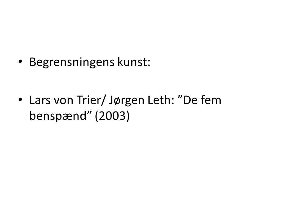 """Begrensningens kunst: Lars von Trier/ Jørgen Leth: """"De fem benspænd"""" (2003)"""