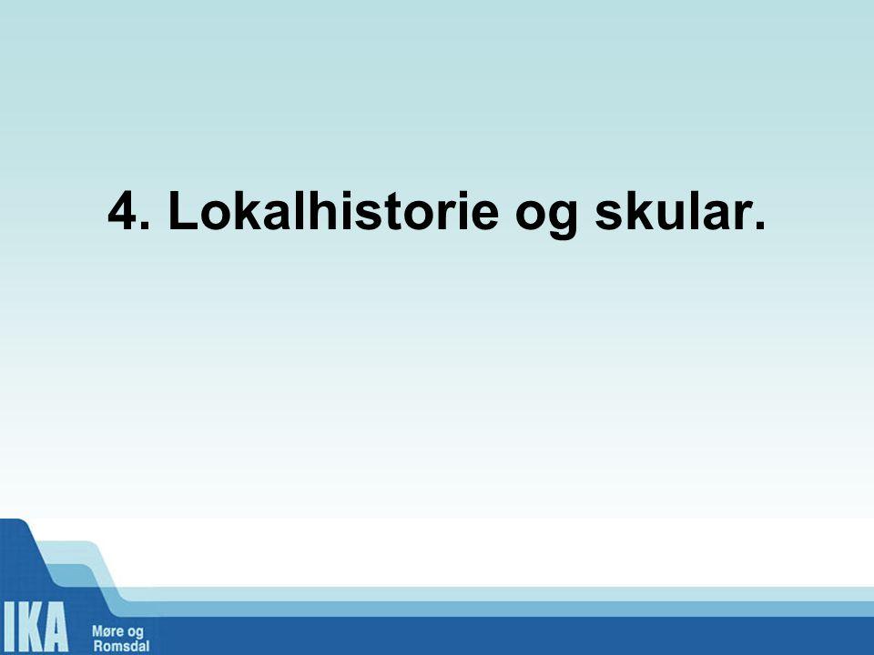 4. Lokalhistorie og skular.