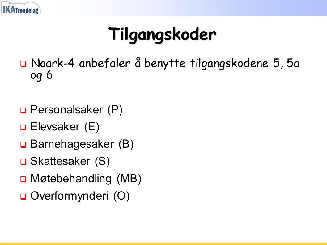 Tilgangskoder  Noark-4 anbefaler å benytte tilgangskodene 5, 5a og 6  Personalsaker (P)  Elevsaker (E)  Barnehagesaker (B)  Skattesaker (S)  Møt