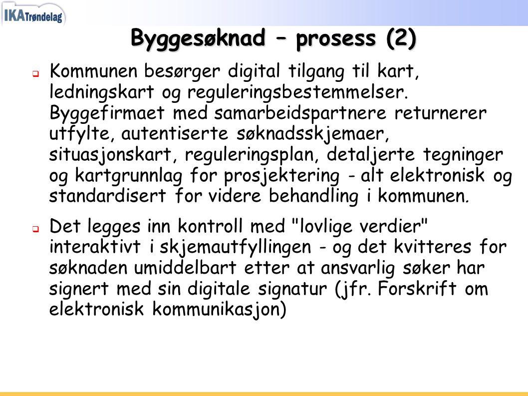Byggesøknad – prosess (2)  Kommunen besørger digital tilgang til kart, ledningskart og reguleringsbestemmelser. Byggefirmaet med samarbeidspartnere r