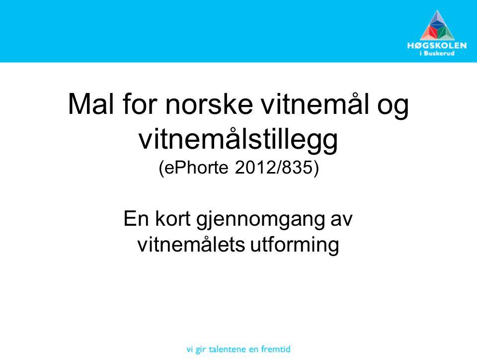 Mal for norske vitnemål og vitnemålstillegg (ePhorte 2012/835) En kort gjennomgang av vitnemålets utforming