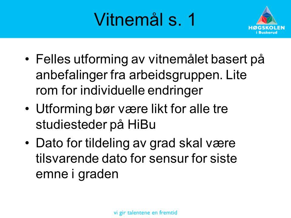Vitnemål s.1 Felles utforming av vitnemålet basert på anbefalinger fra arbeidsgruppen.