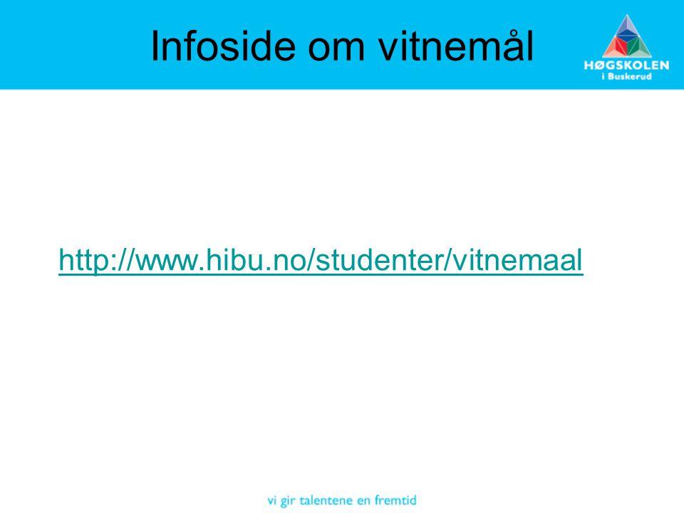 Infoside om vitnemål http://www.hibu.no/studenter/vitnemaal