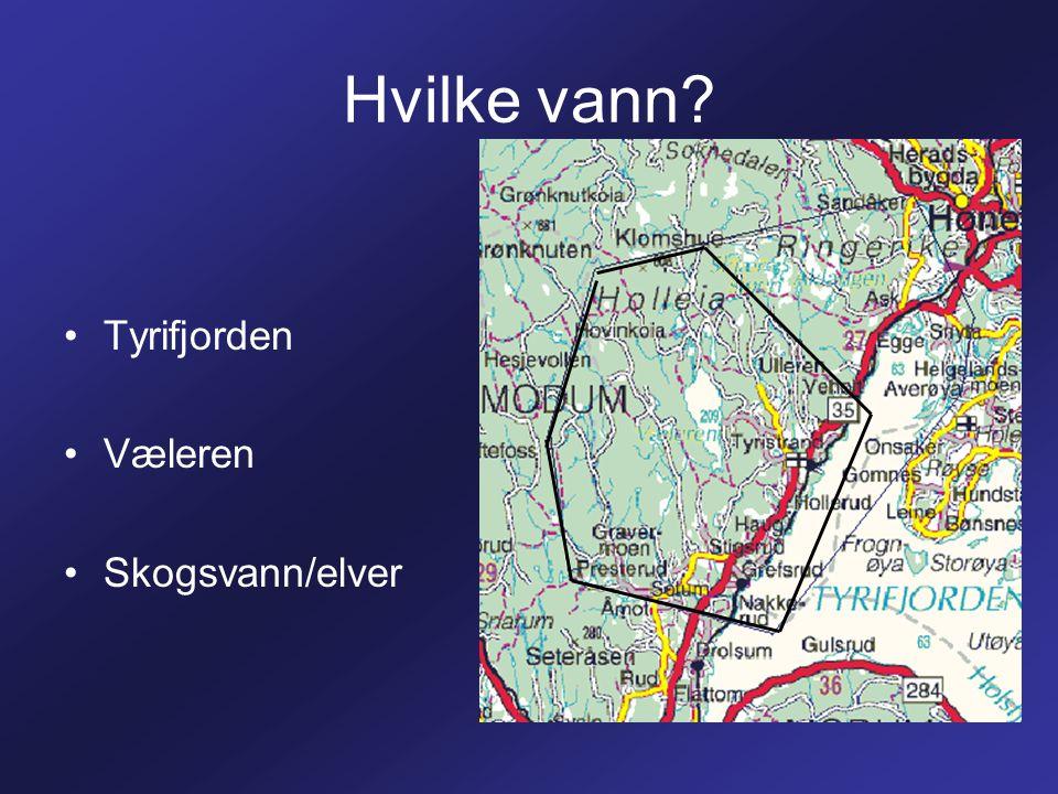 Hvilke vann Tyrifjorden Væleren Skogsvann/elver