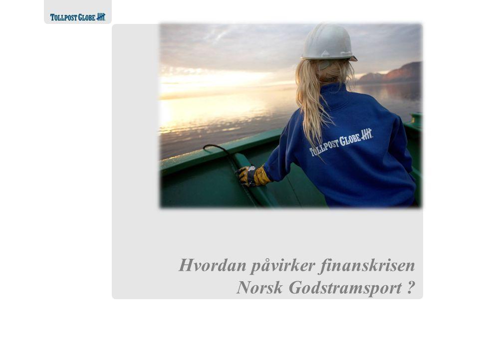 Alltid i forkant Hvordan påvirker finanskrisen Norsk Godstramsport ?