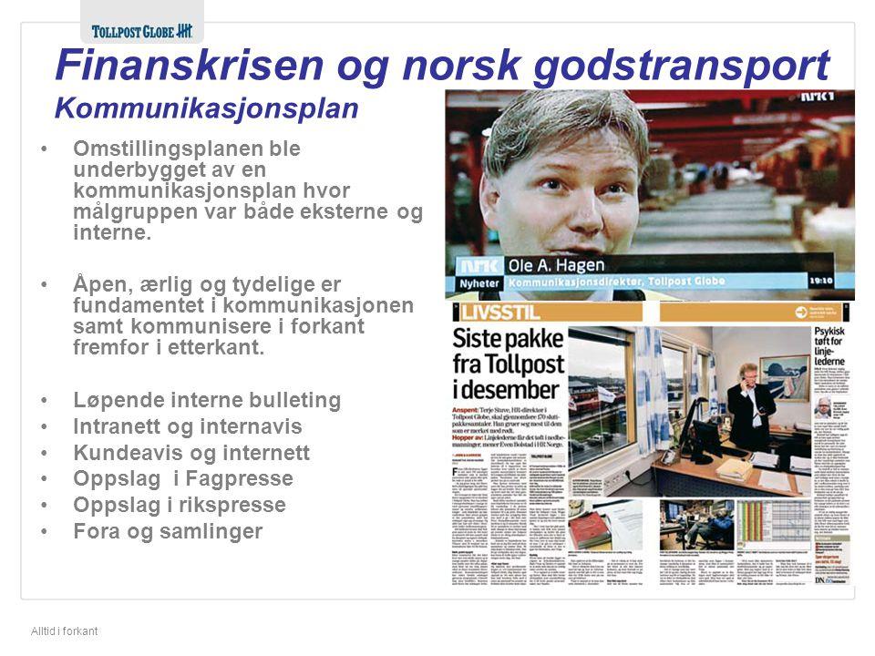 Alltid i forkant Finanskrisen og norsk godstransport Kommunikasjonsplan Omstillingsplanen ble underbygget av en kommunikasjonsplan hvor målgruppen var