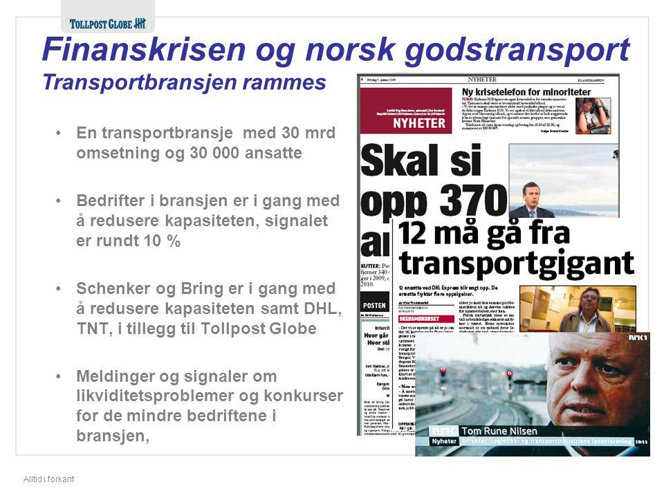 Alltid i forkant Finanskrisen og norsk godstransport Transportbransjen rammes En transportbransje med 30 mrd omsetning og 30 000 ansatte Bedrifter i b