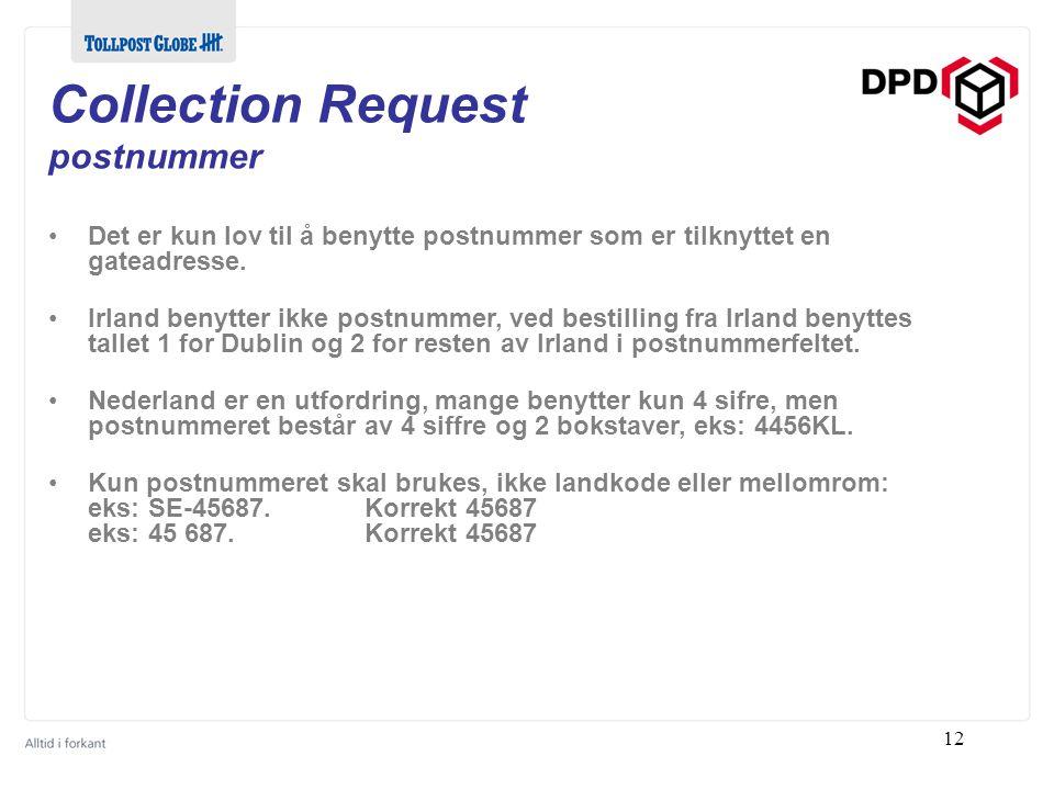 Collection Request postnummer Det er kun lov til å benytte postnummer som er tilknyttet en gateadresse.