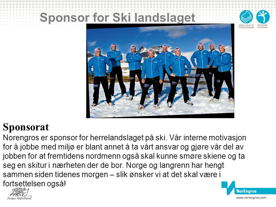 Sponsor for Ski landslaget Sponsorat Norengros er sponsor for herrelandslaget på ski. Vår interne motivasjon for å jobbe med miljø er blant annet å ta