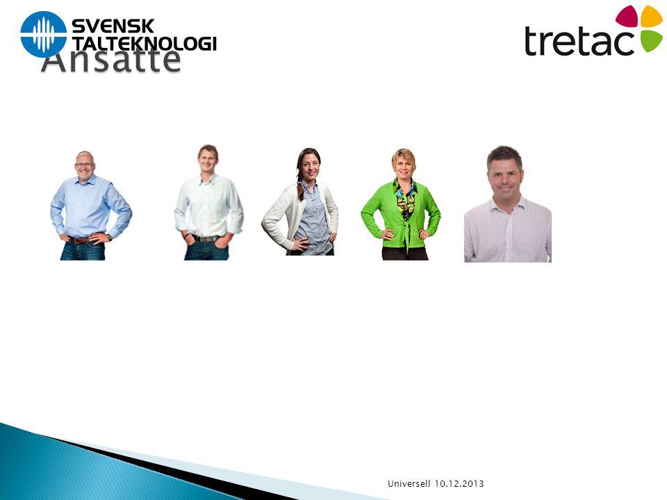  Lars Johan Hagen  Pedagog  Ti år i bransjen  Trondheim Faglig ansvarlig, presentasjoner, kursholder Universell 10.12.2013