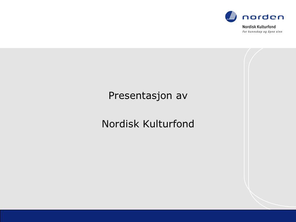 Presentasjon av Nordisk Kulturfond