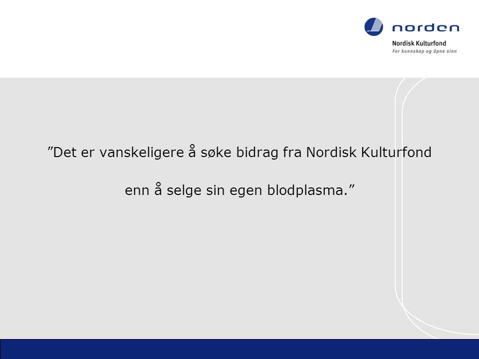Det er vanskeligere å søke bidrag fra Nordisk Kulturfond enn å selge sin egen blodplasma.