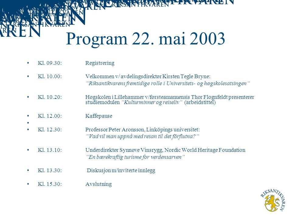 Program 22. mai 2003 Kl. 09.30: Registrering Kl.